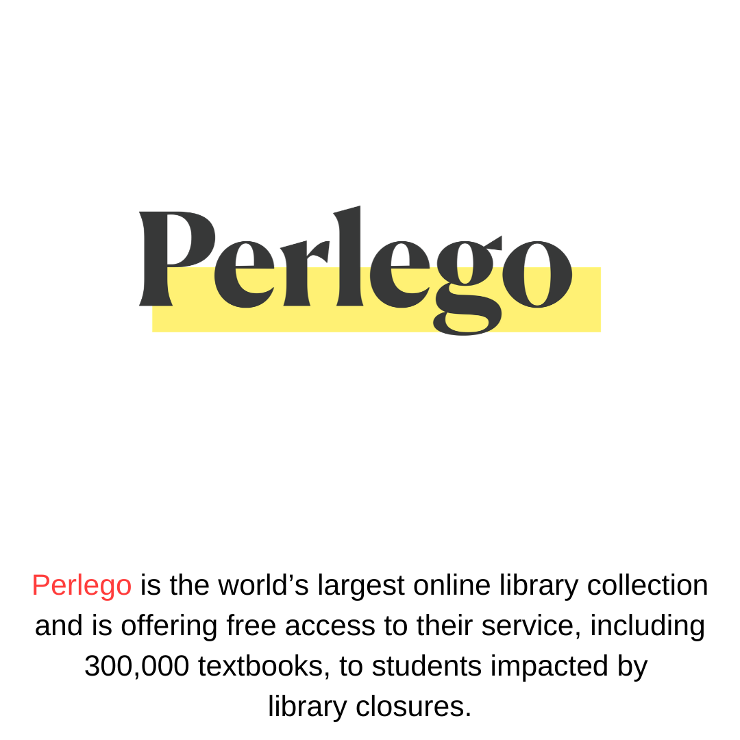 Perlego is the world's largest online library collection and is offering free access to their service, including 300,000 textbooks, to students impacted by  library closures.
