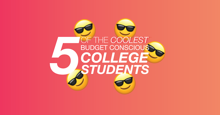 5 of the Coolest Budget Conscious College Students