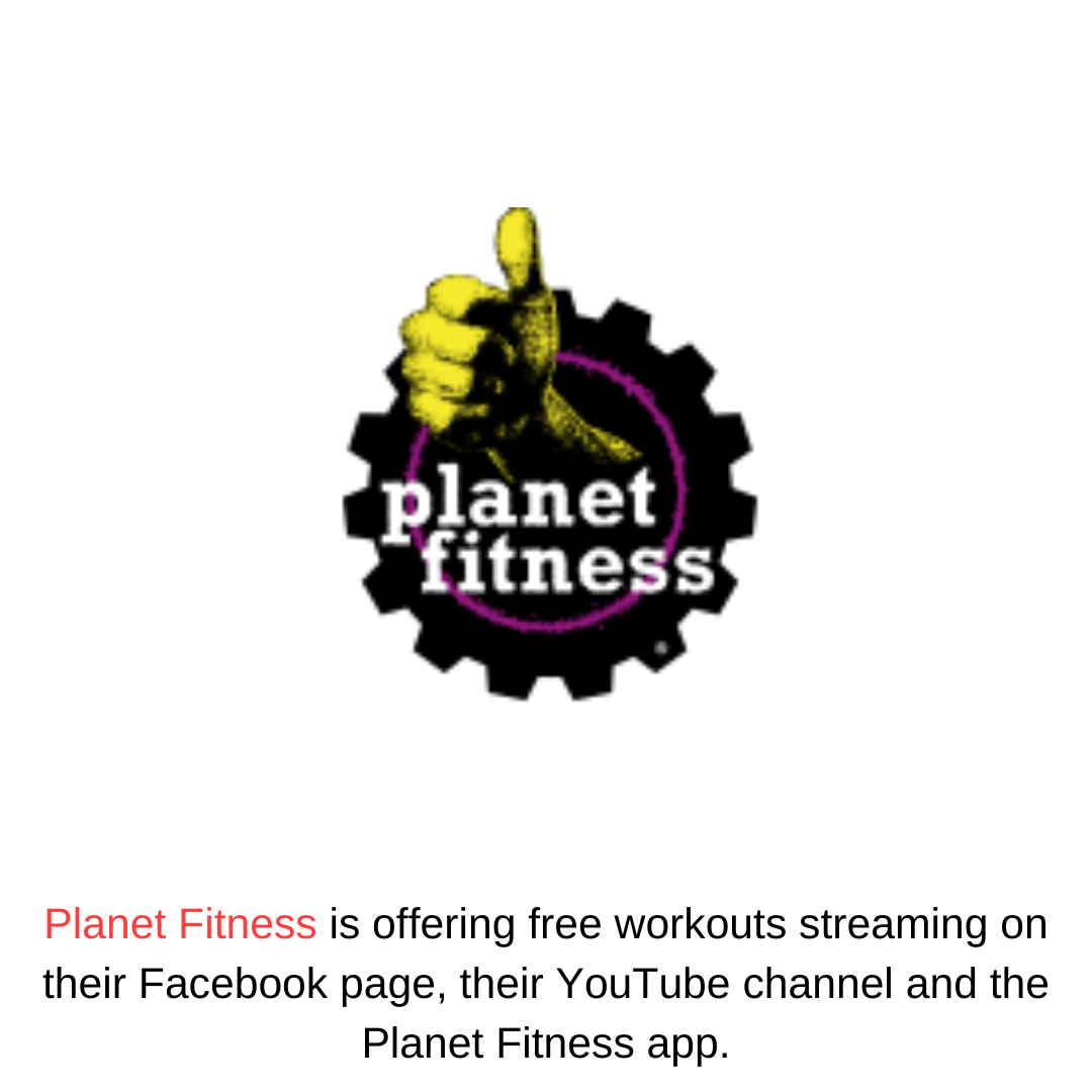 Planet Fitness is offering free workouts streaming on their Facebook page, their YouTube channel and the Planet Fitness app.