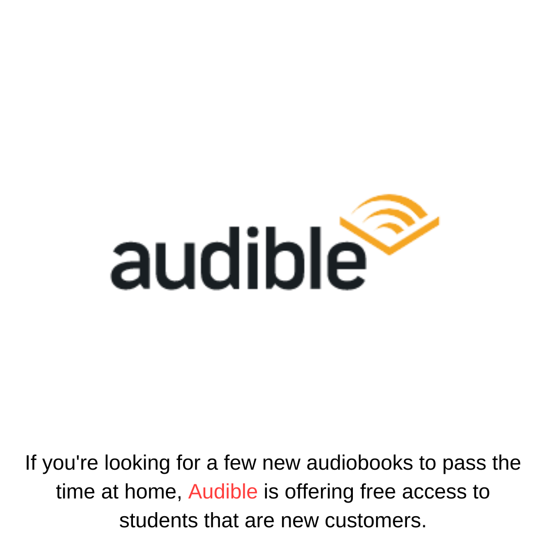 If you're looking for a few new audiobooks to pass the time at home, Audible is offering free access to students that are new customers.